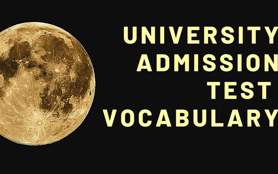 University Admission Test Vocabulary