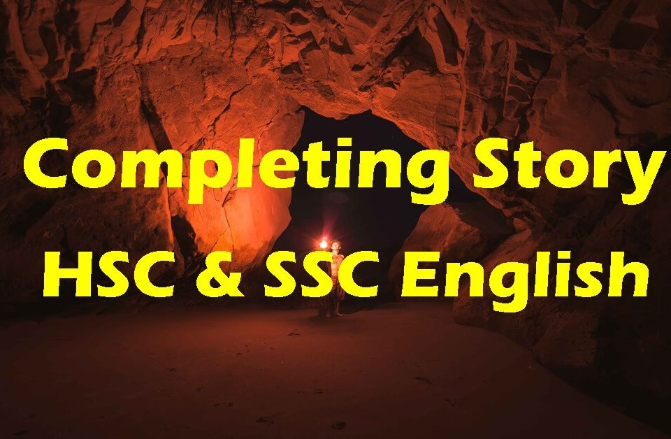 Completing Story for HSC and SSC Examination