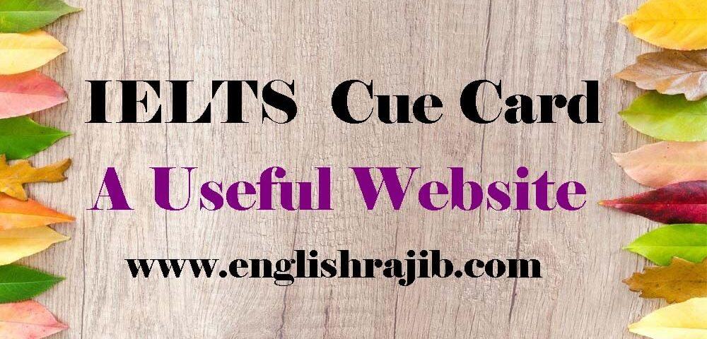 IELTS Speaking Cue Cards-A Useful Website