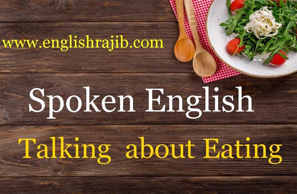 Spoken English-Talking about Eating