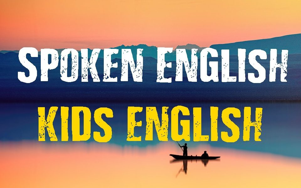 Everyday Spoken English for Kids