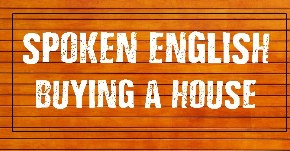 Daily English Conversation -Buying a House
