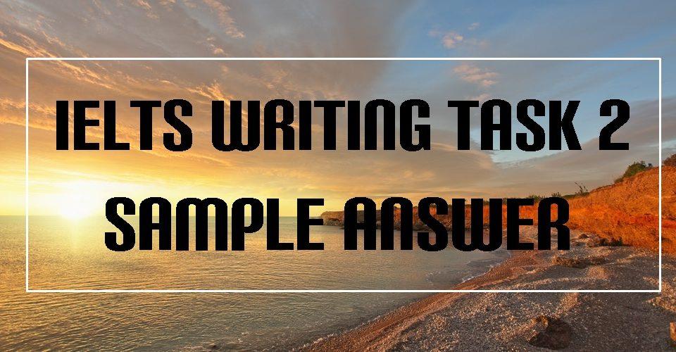 IELTS Writing Task 2 Sample Answer 2021