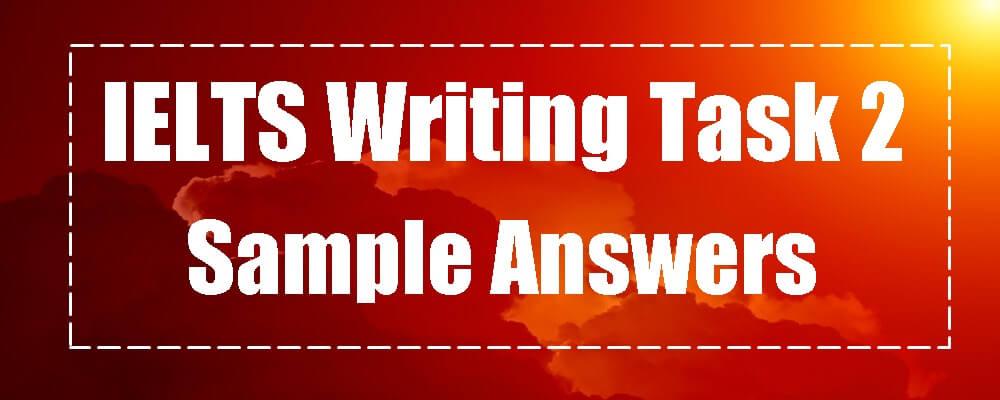 IELTS Writing Task 2 Sample Answers