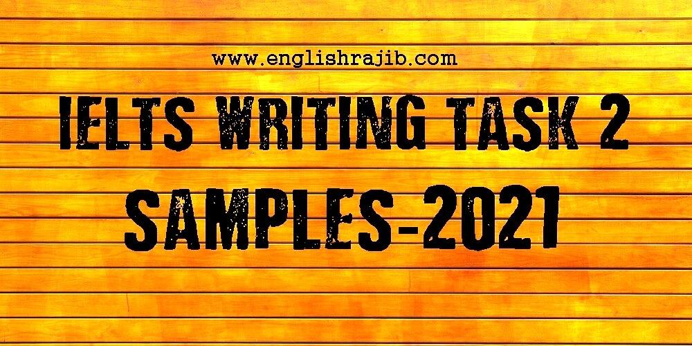 IELTS Writing Task 2 Samples 2021