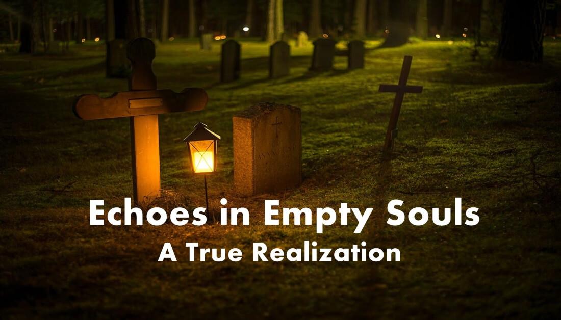 Echoes in Empty Souls -A True Realization